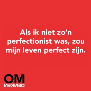 Perfectionist Omdenken